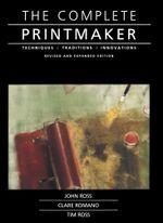 Complete Printmaker - John Ross