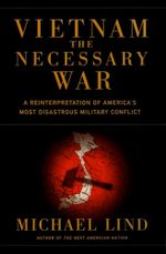Vietnam : The Necessary War - Michael Lind