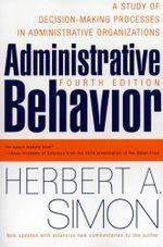 Administrative Behavior, 4th Edition - Herbert A. Simon