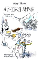 A French Affair : The Paris Beat, 1965-1998 - Mary Blume
