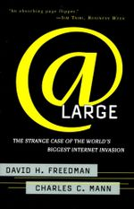 At Large : The Strange Case of the World's Biggest Internet Invasion - Charles C. Mann