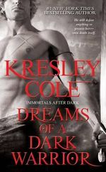 Dreams of a Dark Warrior : Immortals After Dark Series : Book 11 - Kresley Cole