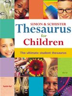 Simon & Schuster Thesaurus for Children : The Ultimate Student Thesaurus