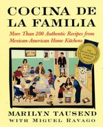 Cocina De La Familia : More Than 200 Authentic Recipes from Mexican-American Home Kitchens - Marilyn Tausend