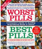 Worst Pills, Best Pills : A Consumer's Guide to Preventing Drug-Induced Deat - Sid M. Wolfe