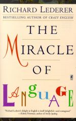 The Miracle of Language - Richard Lederer