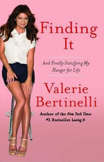 Finding It : And Finally Satisfying My Hunger for Life - Valerie Bertinelli