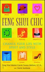 Feng Shui Chic : Change Your Life With Spirit and Style - Carole Meltzer