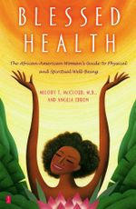 Blessed Health : The African-American Woman's Guide to Physical and - Angela Ebron