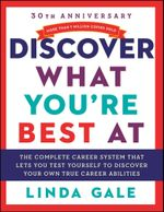 Discover What You're Best At : Revised for the 21St Century - Linda Gale