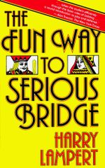 The Fun Way to Serious Bridge - Harry Lampert