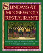 Sundays at Moosewood Restaurant : Ethnic and Regional Recipes from the Cooks at the - Moosewood Collective