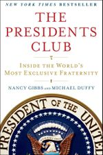 The Presidents Club : Inside the World's Most Exclusive Fraternity - Nancy Gibbs