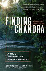 Finding Chandra : A True Washington Murder Mystery - Scott Higham