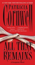 All That Remains : Kay Scarpetta Series : Book 3 - Patricia Cornwell