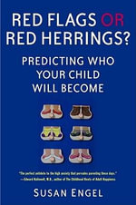 Red Flags or Red Herrings? : Predicting Who Your Child Will Become - Susan Engel