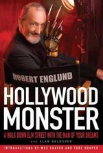 Hollywood Monster : A Walk Down Elm Street with the Man of Your Dreams - Robert Englund