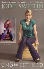 unSweetined : A Memoir : Jodie Sweetin - Jodie Sweetin