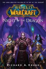 World of Warcraft : Night of the Dragon - Richard A. Knaak