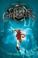 The Siren Song : The Cronus Chronicles - Anne Ursu