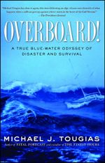 Overboard! : A True Blue-water Odyssey of Disaster and Survival - Michael J. Tougias