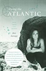 Rowing the Atlantic : Lessons Learned on the Open Ocean - Roz Savage