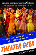 Theater Geek : The Real Life Drama of a Summer at Stagedoor Manor, the Famous Performing Arts Camp - Mickey Rapkin