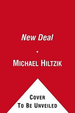 The New Deal : A Modern History - Michael Hiltzik