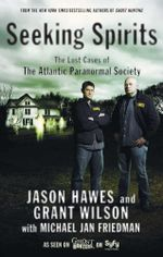 Seeking Spirits : The Lost Cases of The Atlantic Paranormal Society - Jason Hawes