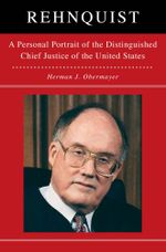 Rehnquist : A Personal Portrait of the Distinguished Chief Justice of the United States - Herman Obermayer