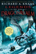 Legends of the Dragonrealm - Richard A. Knaak