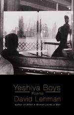 Yeshiva Boys : Poems - David Lehman