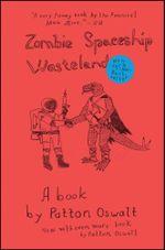 Zombie Spaceship Wasteland : A Book by Patton Oswalt - Patton Oswalt