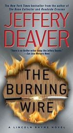 The Burning Wire : Lincoln Rhyme Series : Book 9 - Jeffery Deaver