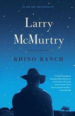 Rhino Ranch - Larry McMurtry