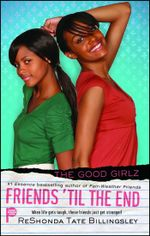 Friends 'til the End : Good Girlz - ReShonda Tate Billingsley