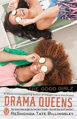 Drama Queens : Good Girlz - ReShonda Tate Billingsley