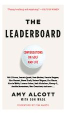 The Leaderboard : Conversations on Golf and Life - Amy Alcott