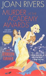 Murder at the Academy Awards : A Red Carpet Murder Mystery - Joan Rivers