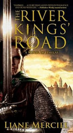 The River Kings' Road : A Novel of Ithelas - Liane Merciel
