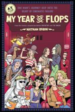 My Year of Flops : The A.V. Club Presents One Man's Journey Deep into the Heart of Cinematic Failure - Nathan Rabin