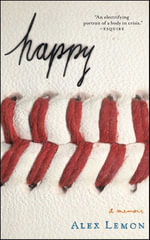 Happy : A Memoir - Alex Lemon