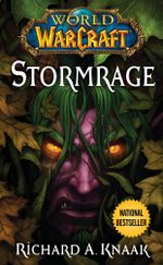 World of Warcraft : Stormrage - Richard A. Knaak