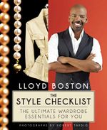 The Style Checklist : The Ultimate Wardrobe Essentials for You - Lloyd Boston