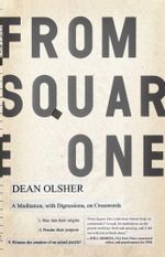 From Square One : A Meditation, with Digressions, on Crosswords - Dean Olsher
