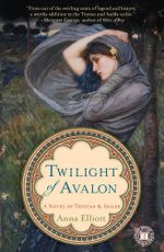 Twilight of Avalon : A Novel of Trystan & Isolde - Anna Elliott