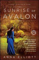 Sunrise of Avalon : A Novel of Trystan & Isolde - Anna Elliott