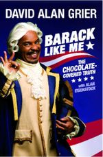 Barack Like Me : The Chocolate-Covered Truth - David Alan Grier