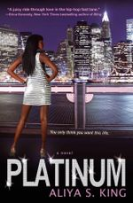 Platinum : A Novel - Aliya S. King