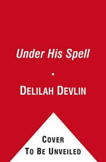 Under His Spell - Delilah Devlin